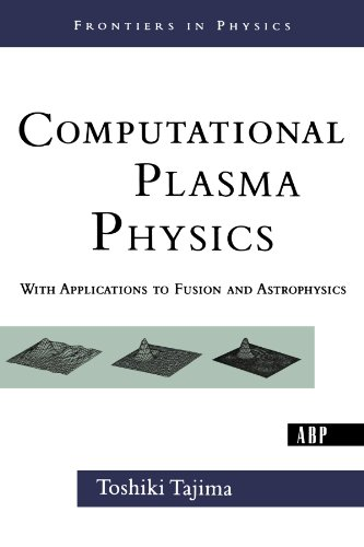9780813342115: Computational Plasma Physics: With Applications To Fusion And Astrophysics (Frontiers in Physics)