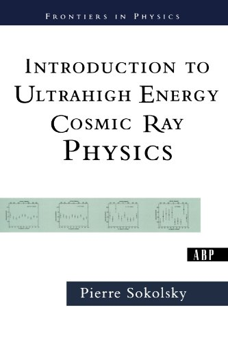 9780813342122: Introduction To Ultrahigh Energy Cosmic Ray Physics (Frontiers in Physics)