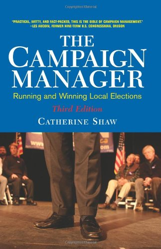 9780813342221: The Campaign Manager: Running and Winning Local Elections (Third Edition)