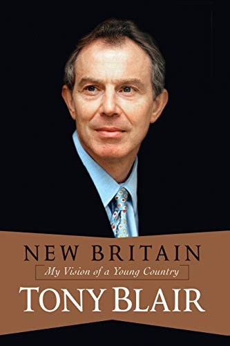 New Britain: My Vision Of A Young Country (9780813342351) by Tony Blair