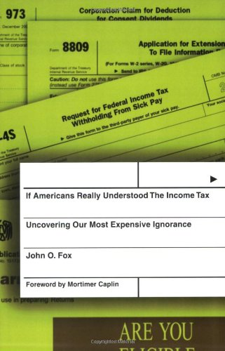 9780813342382: If Americans Really Understood The Income Tax: Uncovering Our Most Expensive Ignorance