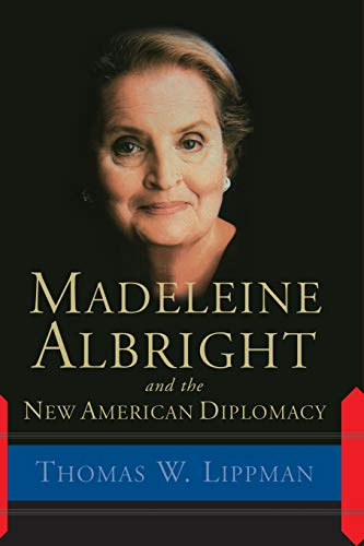 9780813342399: Madeleine Albright And The New American Diplomacy