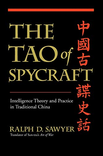 The Tao Of Spycraft: Intelligence Theory And Practice In Traditional China (0813342406) by Ralph D. Sawyer