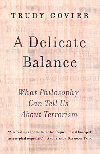 9780813342719: A Delicate Balance: What Philosophy Can Tell Us About Terrorism