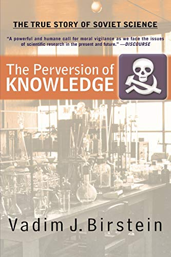 9780813342801: The Perversion Of Knowledge: The True Story of Soviet Science