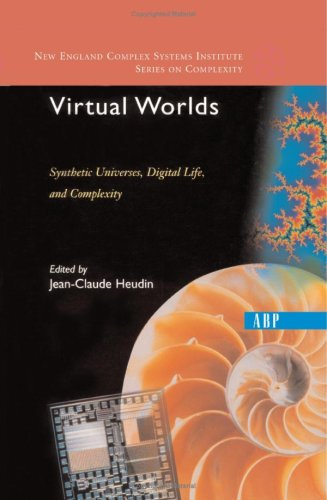 9780813342863: Virtual Worlds: Synthetic Universes, Digital Life, And Complexity (New England Complex Systems Institute Series on Complexity)
