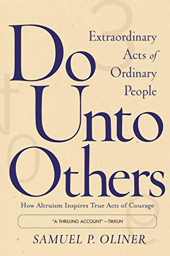 9780813342870: Do Unto Others: Extraordinary Acts Of Ordinary People: Extraordinary Acts of Ordinary People, How Altruism Inspires True Acts of Courage