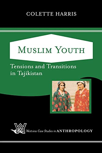 9780813342948: Muslim Youth: Tensions And Transitions In Tajikistan (Westview Case Studies in Anthropology)