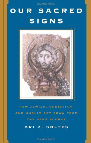 9780813342979: Our Sacred Signs: How Jewish, Christian, and Muslim Art Draw from the Same Source (Icon Editions)