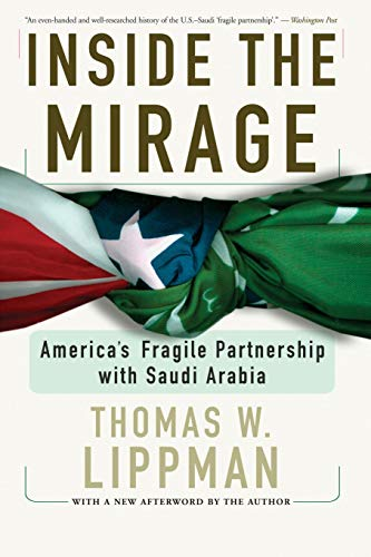 9780813343136: Inside The Mirage: America's Fragile Partnership with Saudi Arabia