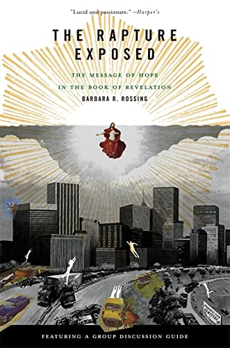 The Rapture Exposed: The Message of Hope: Barbara R. Rossing