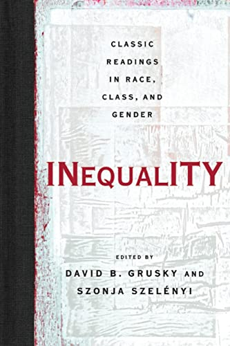 Inequality: Classic Readings in Race, Class, And: David B. Grusky