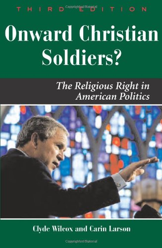 9780813343334: Onward Christian Soldiers: The Religious Right in American Politics (Dilemmas in American Politics)