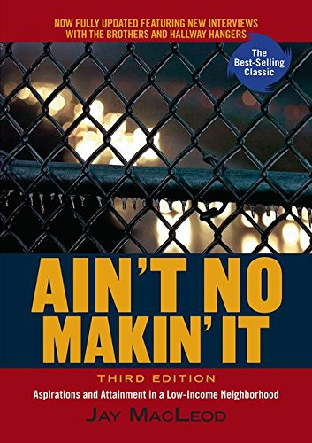 9780813343587: Ain't No Makin' It: Aspirations and Attainment in a Low-Income Neighborhood, 3rd Edition
