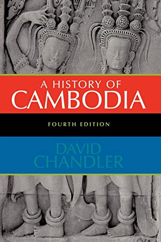9780813343631: A History of Cambodia, 4th Edition