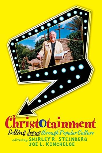 9780813344058: Christotainment: Selling Jesus Through Popular Culture
