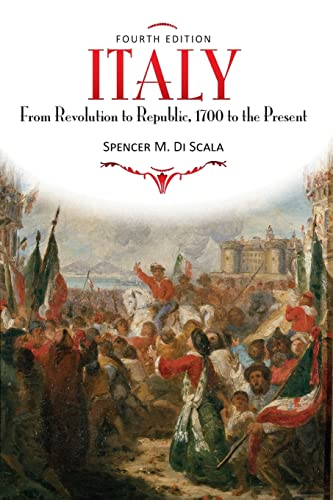 9780813344133: Italy: From Revolution to Republic, 1700 to the Present, Fourth Edition
