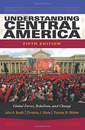 9780813344218: Understanding Central America: Global Forces, Rebellion, and Change, 5th Edition