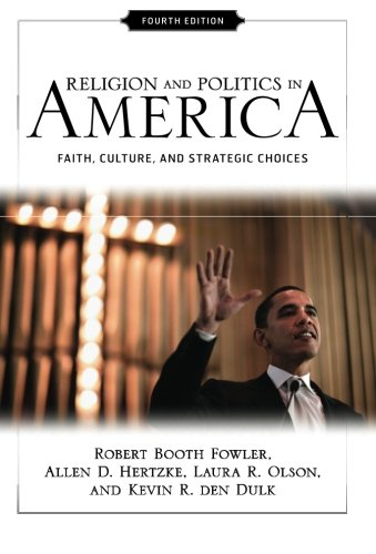 Religion and Politics in America: Faith, Culture,: Fowler, Robert Booth,