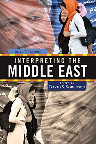 9780813344409: Interpreting the Middle East: Essential Themes
