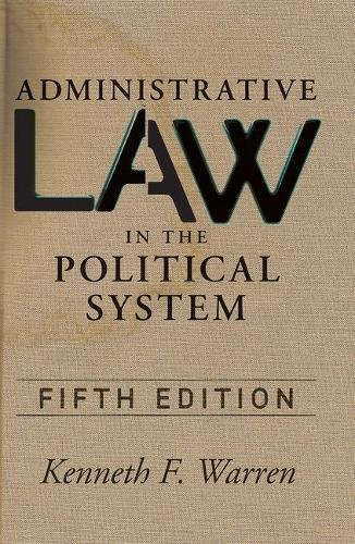 Administrative Law in the Political Sys: Warren, Kenneth F