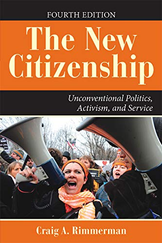 9780813344577: The New Citizenship: Unconventional Politics, Activism, and Service (Dilemmas in American Politics)