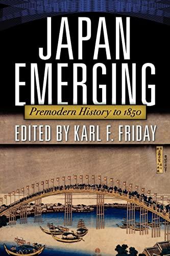 9780813344836: Japan Emerging: Premodern History to 1850
