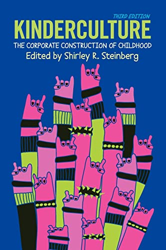 9780813344898: Kinderculture: The Corporate Construction of Childhood
