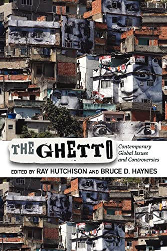 9780813345031: The Ghetto: Contemporary Global Issues and Controversies