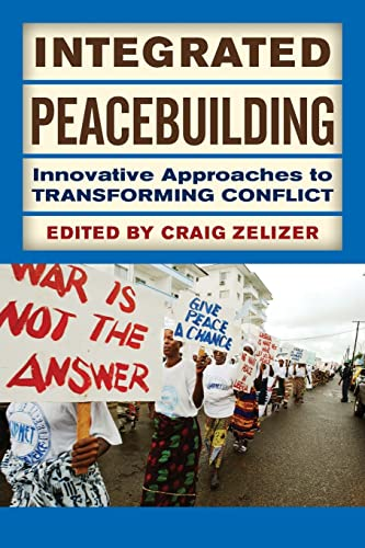 9780813345093: Integrated Peacebuilding: Innovative Approaches to Transforming Conflict