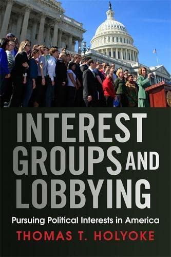 9780813345819: Interest Groups and Lobbying: Pursuing Political Interests in America