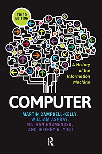 9780813345901: Computer: A History of the Information Machine (The Sloan Technology Series)
