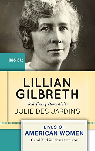 9780813347639: Lillian Gilbreth: Redefining Domesticity (Lives of American Women)