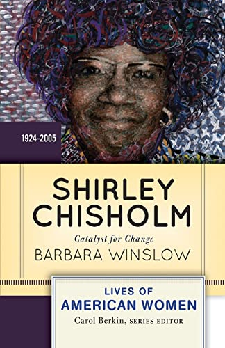 9780813347691: Shirley Chisholm: Catalyst for Change (Lives of American Women)