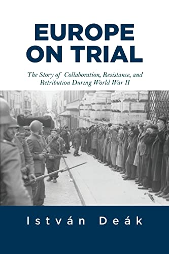 9780813347899: Europe on Trial: The Story of Collaboration, Resistance, and Retribution During World War II
