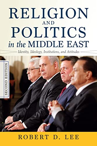 9780813348735: Religion and Politics in the Middle East: Identity, Ideology, Institutions, And Attitudes