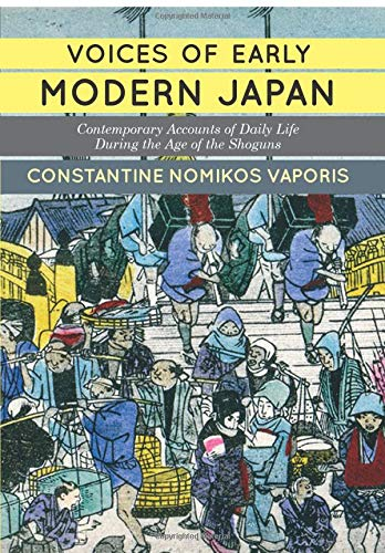 9780813349008: Voices of Early Modern Japan: Contemporary Accounts of Daily Life During the Age of the Shoguns