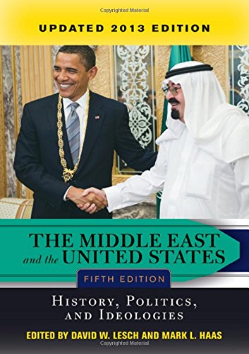 9780813349145: The Middle East and the United States: History, Politics, and Ideologies, UPDATED 2013 EDITION