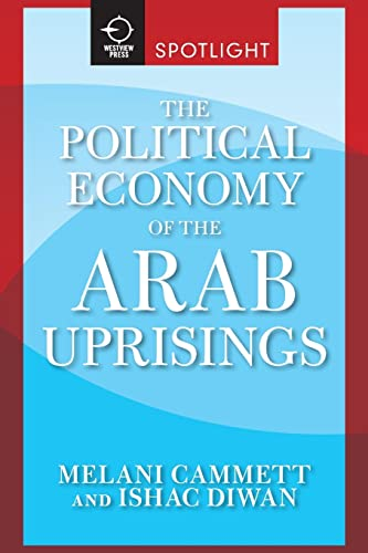 9780813349442: The Political Economy of the Arab Uprisings (Westview Press Spotlight)