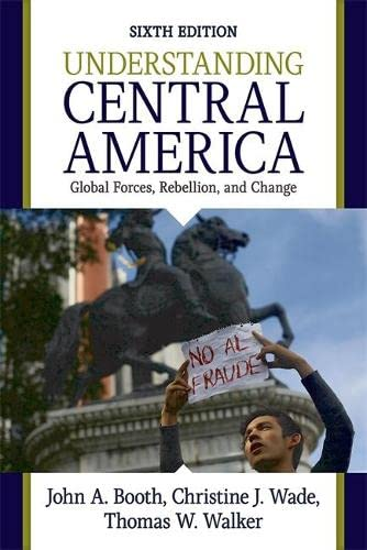 9780813349589: Understanding Central America: Global Forces, Rebellion, and Change