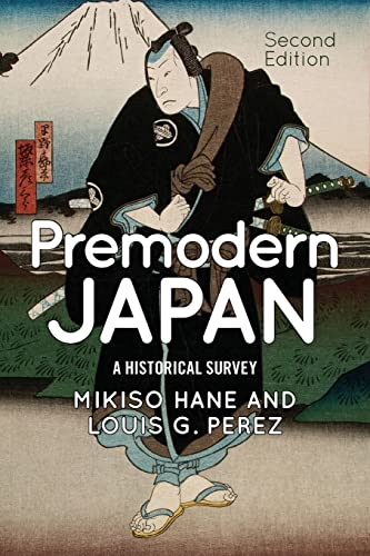9780813349657: Premodern Japan: A Historical Survey
