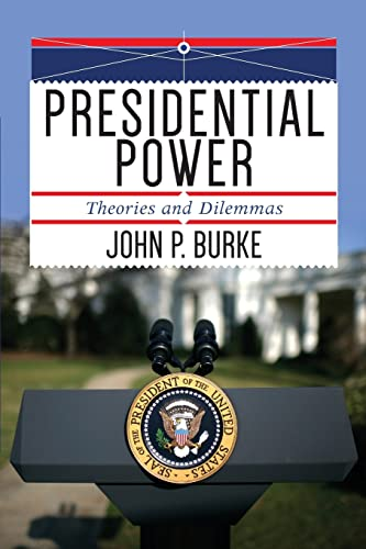 9780813349671: Presidential Power: Theories and Dilemmas