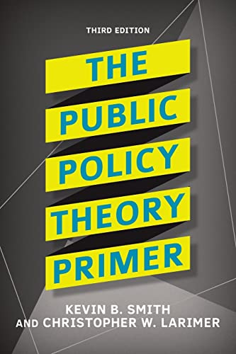 9780813350059: The Public Policy Theory Primer
