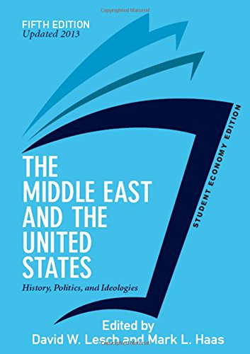 9780813350219: The Middle East and the United States, Student Economy Edition: History, Politics, and Ideologies, UPDATED 2013 EDITION