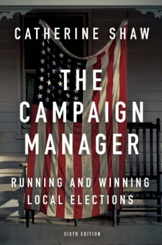 9780813350790: The Campaign Manager: Running and Winning Local Elections