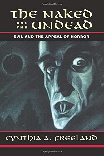 9780813365633: The Naked And The Undead: Evil And The Appeal Of Horror (Thinking Through Cinema)