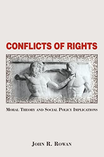 Conflicts of rights : moral theory and: Rowan, John R.