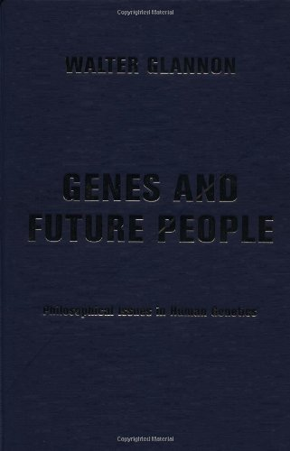 9780813365763: Genes and Future People: Philosophical Issues in Human Genetics
