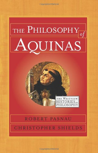 9780813365831: The Philosophy Of Aquinas (Westview Histories of Philosophy)