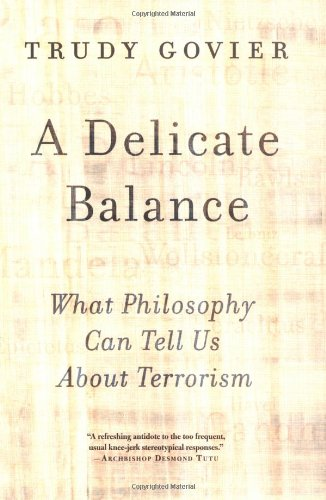 A Delicate Balance: What Philosophy Can Tell Us About Terrorism (0813365856) by Trudy Govier